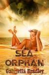Sea Orphan - Gabriella Bradley