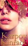Forbidden Life (Forbidden #3) - Karpov Kinrade