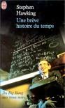 Une Brève Histoire Du Temps. Du Big Bang Aux Trous Noirs - Stephen Hawking