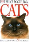 Cats: Portraits of Over 70 Pedigrees - Bruce Fogle