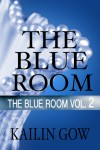 The Blue Room Vol. 2 - Kailin Gow