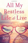 All My Restless Life to Live - Dee DeTarsio