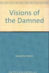 Visions of the Damned - Jacqueline Marten