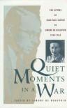 Quiet Moments in a War: The Letters of Jean-Paul Sartre to Simone de Beauvoir 1940-63 - Jean-Paul Sartre, Simone de Beauvoir, Lee Fahnestock, Norman MacAfee