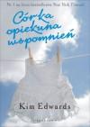Córka opiekuna wspomnień - Kim Edwards