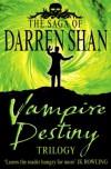 Vampire Destiny Trilogy (The Saga of Darren Shan) - Darren Shan