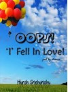 OOPS! 'I' fell in love! just by chance... - Harsh Snehanshu