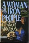A Woman of the Iron People - Eleanor Arnason