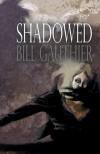 Shadowed - Bill Gauthier