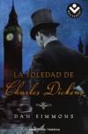 La soledad de Charles Dickens - Dan Simmons