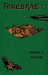 Tenebrae - Ernest G. Henham, Gerald C. Monsman