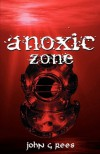 anoxic zone - John G. Rees