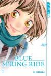 Blue Spring Ride 01 - Io Sakisaka
