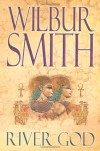 River God (Anciet Egypt, #1) - Wilbur Smith