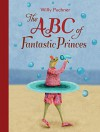 ABC of Fantastic Princes - Willy Puchner