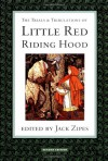 The Trials and Tribulations of Little Red Riding Hood - Jack Zipes