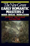 The New Grove Early Romantic Masters 2: Weber, Berlioz, Mendelssohn (Composer Biography Series) - John Warrack, Hugh Macdonald