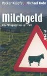Milchgeld - Volker Klüpfel,  Michael Kobr
