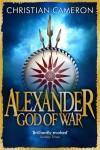 Alexander: God of War - Christian Cameron