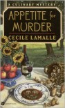 Appetite for Murder (Charly Poisson Culinary Mystery, Book 1) - Cecile Lamalle