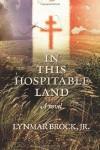 In This Hospitable Land - Lynmar Brock Jr.