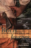 Bold Journey: West with Lewis and Clark - Charles H. Bohner