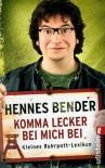 Komma lecker bei mich bei. Kleines Ruhrpott-Lexikon - Hennes Bender