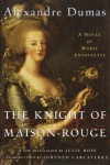 The Knight of Maison-Rouge - Julie Rose, Alexandre Dumas