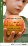 Der Junge, der Äpfel liebte: Wie mein Sohn seine Magersucht besiegte - Amanda Webster