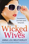 Wicked Wives - Anna-Lou Weatherley