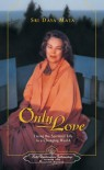 Only Love: Living the Spiritual Life in a Changing World - Sri Daya Mata