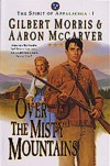 Over the Misty Mountains - Gilbert Morris, Aaron McCarver