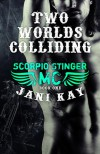 Two Worlds Colliding - Jani Kay