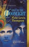 Only in the Moonlight (Harlequin Superromance #572) - Vicki Lewis Thompson