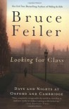Looking for Class: Days and Nights at Oxford and Cambridge - Bruce Feiler