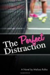 The Perfect Distraction (Volume 1) - Melissa Rolka