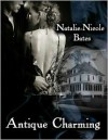 Antique Charming - Natalie-Nicole Bates