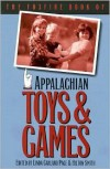 Foxfire Book of Appalachian Toys and Games - Linda Garland Page, Hilton Smith