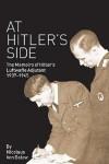 At Hitler's Side: The Memoirs of Hitler's Luftwaffe Adjutant - Nicolaus von Below