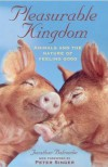 Pleasurable Kingdom: Animals and the Nature of Feeling Good - Jonathan Balcombe