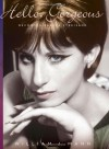 Hello, Gorgeous: Becoming Barbra Streisand - William J. Mann