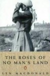 The Roses of No Man's Land - Lyn Macdonald
