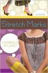 Stretch Marks: A Novel - Kimberly Stuart