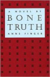 Bone Truth - Anne Finger