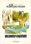 Uma aventura inquietante - José Rodrigues Miguéis