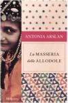 La masseria delle allodole - Antonia Arslan