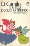 D. Camilo e o seu Pequeno Mundo - Giovannino Guareschi