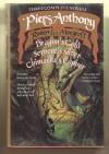 Three Complete Novels: Dragon's Gold / Serpent's Silver / Chimaera's Copper - Piers Anthony, Robert E. Margroff