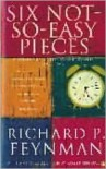 Six Not-so-Easy Pieces: Einstein's Relativity, Symmetry, and Space-Time - Richard P. Feynman