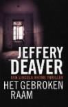 Het gebroken raam  - Jeffery Deaver, Mariëtte van Gelder